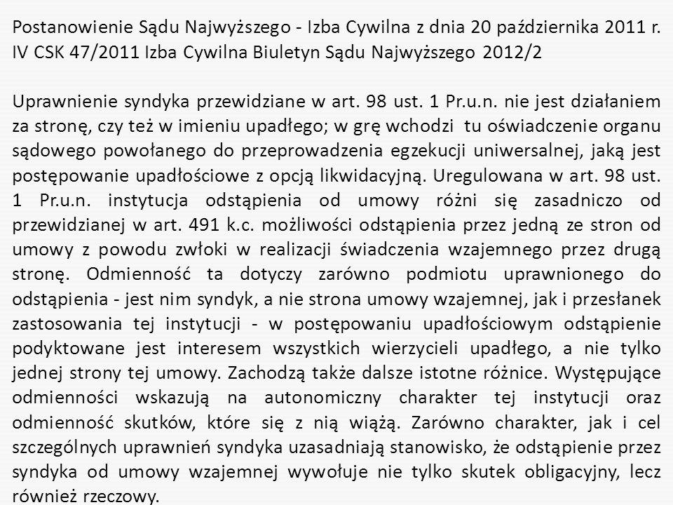 Postanowienie Sądu Najwyższego - Izba Cywilna z dnia 20 października 2011 r. IV CSK 47/2011 Izba Cywilna Biuletyn Sądu Najwyższego 2012/2 Uprawnienie