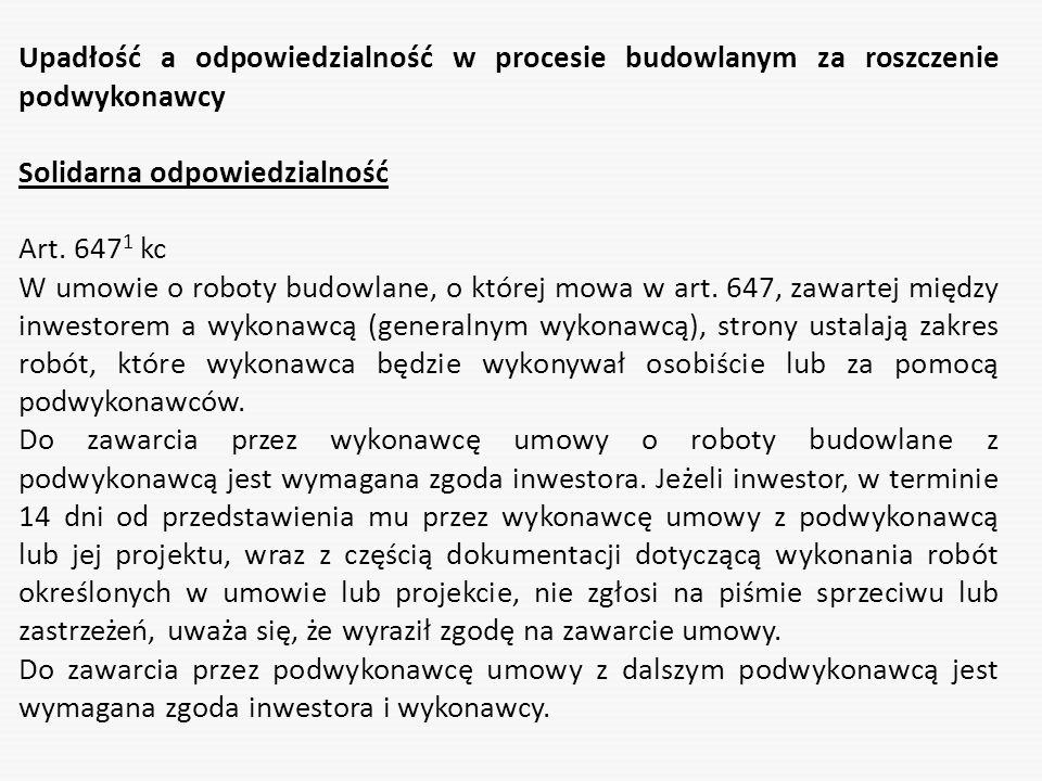 Upadłość a odpowiedzialność w procesie budowlanym za roszczenie podwykonawcy Solidarna odpowiedzialność Art. 647 1 kc W umowie o roboty budowlane, o k