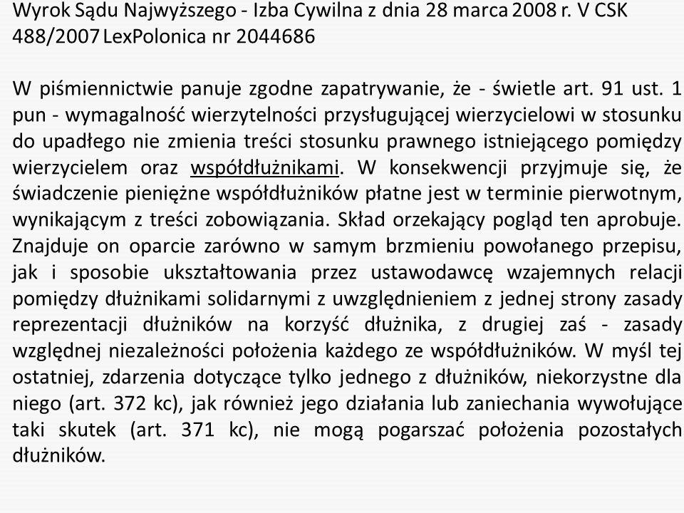 Wyrok Sądu Najwyższego - Izba Cywilna z dnia 28 marca 2008 r. V CSK 488/2007 LexPolonica nr 2044686 W piśmiennictwie panuje zgodne zapatrywanie, że -