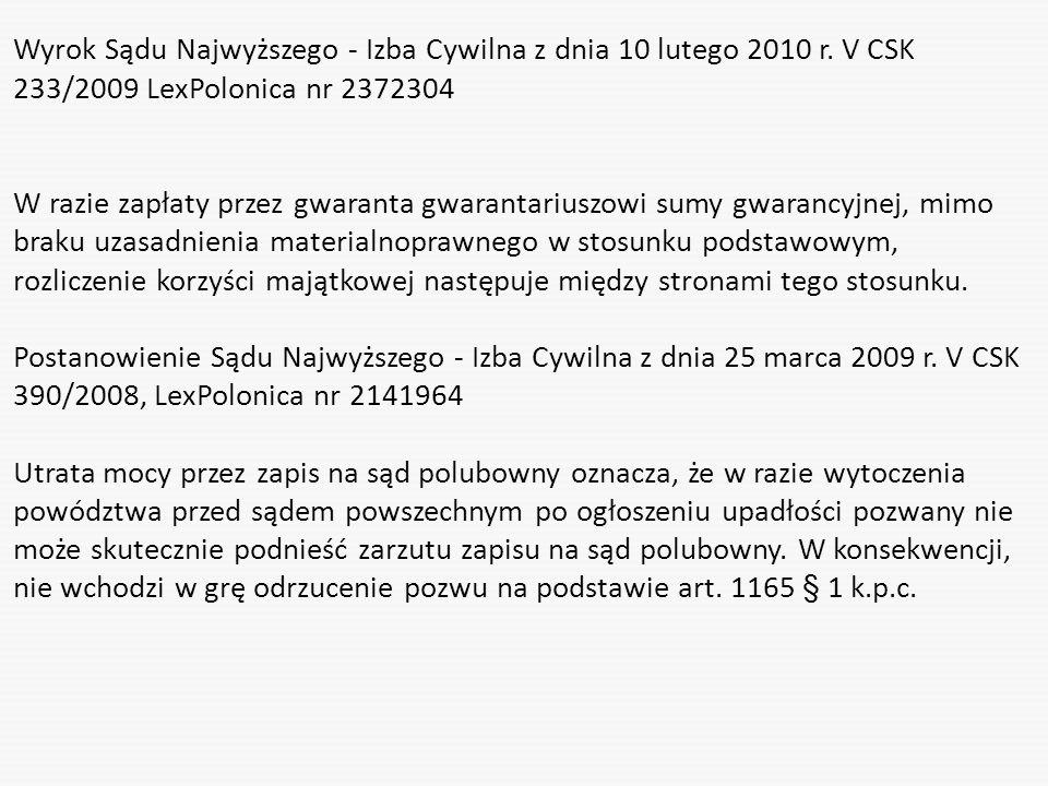 Wyrok Sądu Najwyższego - Izba Cywilna z dnia 10 lutego 2010 r. V CSK 233/2009 LexPolonica nr 2372304 W razie zapłaty przez gwaranta gwarantariuszowi s