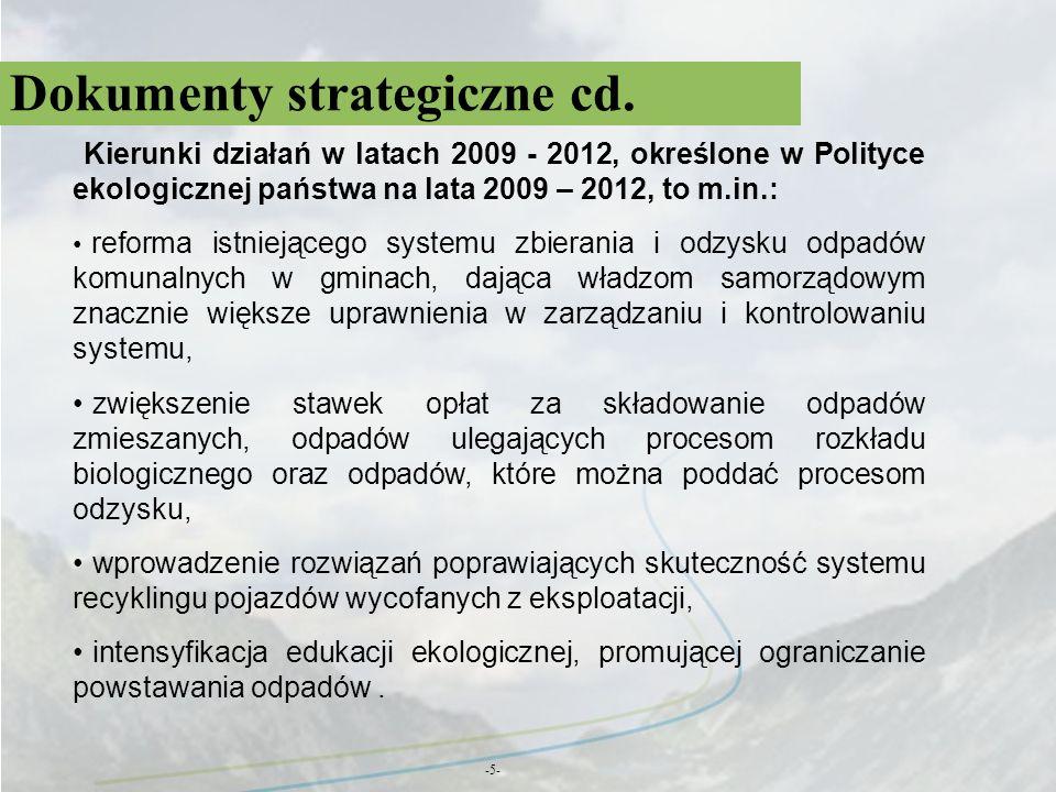 Dokumenty strategiczne cd. -5- Kierunki działań w latach 2009 - 2012, określone w Polityce ekologicznej państwa na lata 2009 – 2012, to m.in.: reforma