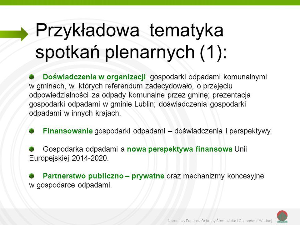Narodowy Fundusz Ochrony Środowiska i Gospodarki Wodnej Przykładowa tematyka spotkań plenarnych (1): Doświadczenia w organizacji gospodarki odpadami k