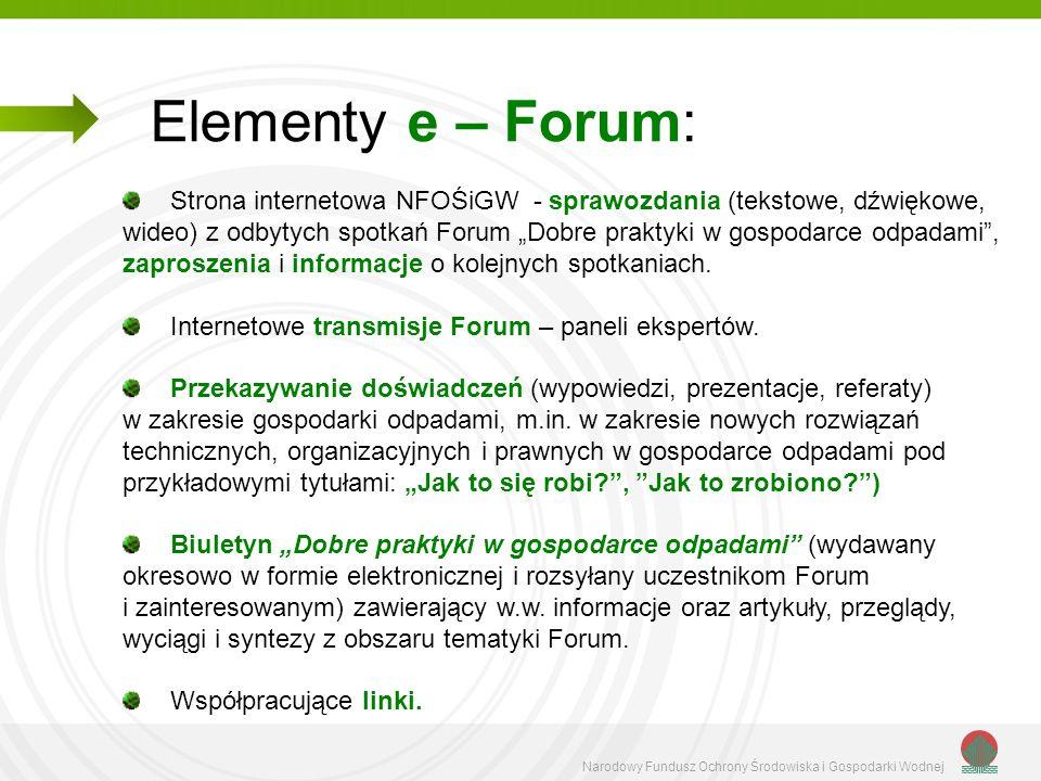 Narodowy Fundusz Ochrony Środowiska i Gospodarki Wodnej Elementy e – Forum: Strona internetowa NFOŚiGW - sprawozdania (tekstowe, dźwiękowe, wideo) z o