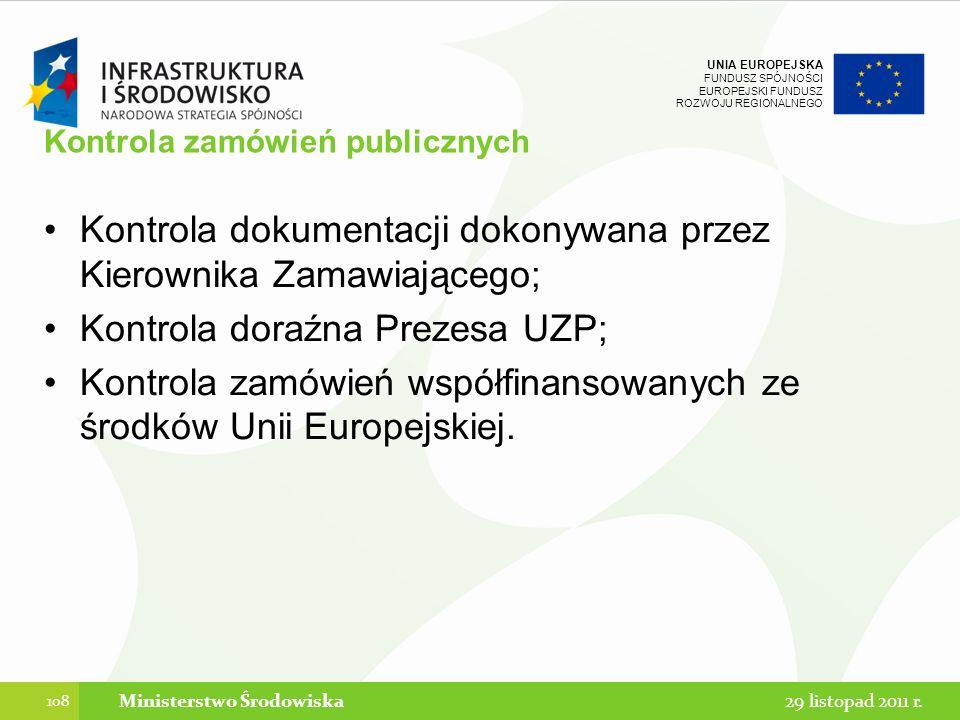 UNIA EUROPEJSKA FUNDUSZ SPÓJNOŚCI EUROPEJSKI FUNDUSZ ROZWOJU REGIONALNEGO Kontrola zamówień publicznych Kontrola dokumentacji dokonywana przez Kierown