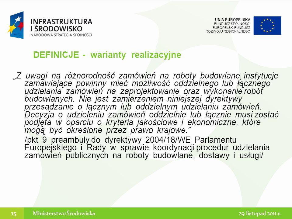 UNIA EUROPEJSKA FUNDUSZ SPÓJNOŚCI EUROPEJSKI FUNDUSZ ROZWOJU REGIONALNEGO Z uwagi na różnorodność zamówień na roboty budowlane, instytucje zamawiające