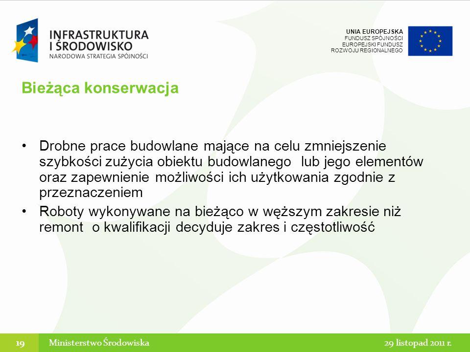 UNIA EUROPEJSKA FUNDUSZ SPÓJNOŚCI EUROPEJSKI FUNDUSZ ROZWOJU REGIONALNEGO Drobne prace budowlane mające na celu zmniejszenie szybkości zużycia obiektu