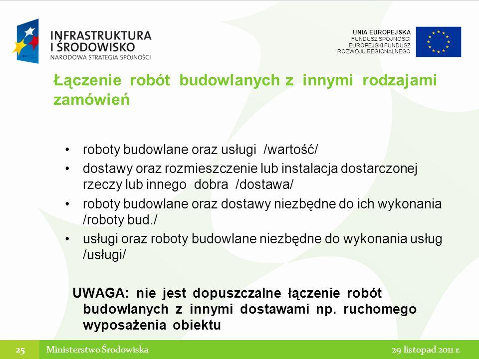 UNIA EUROPEJSKA FUNDUSZ SPÓJNOŚCI EUROPEJSKI FUNDUSZ ROZWOJU REGIONALNEGO roboty budowlane oraz usługi /wartość/ dostawy oraz rozmieszczenie lub insta