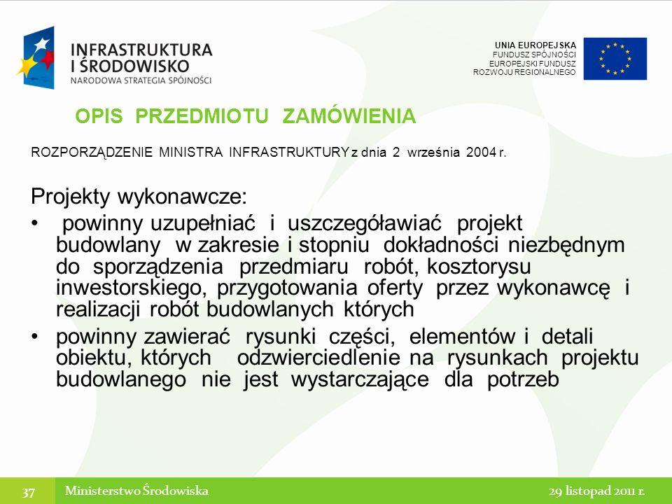 UNIA EUROPEJSKA FUNDUSZ SPÓJNOŚCI EUROPEJSKI FUNDUSZ ROZWOJU REGIONALNEGO ROZPORZĄDZENIE MINISTRA INFRASTRUKTURY z dnia 2 września 2004 r. Projekty wy
