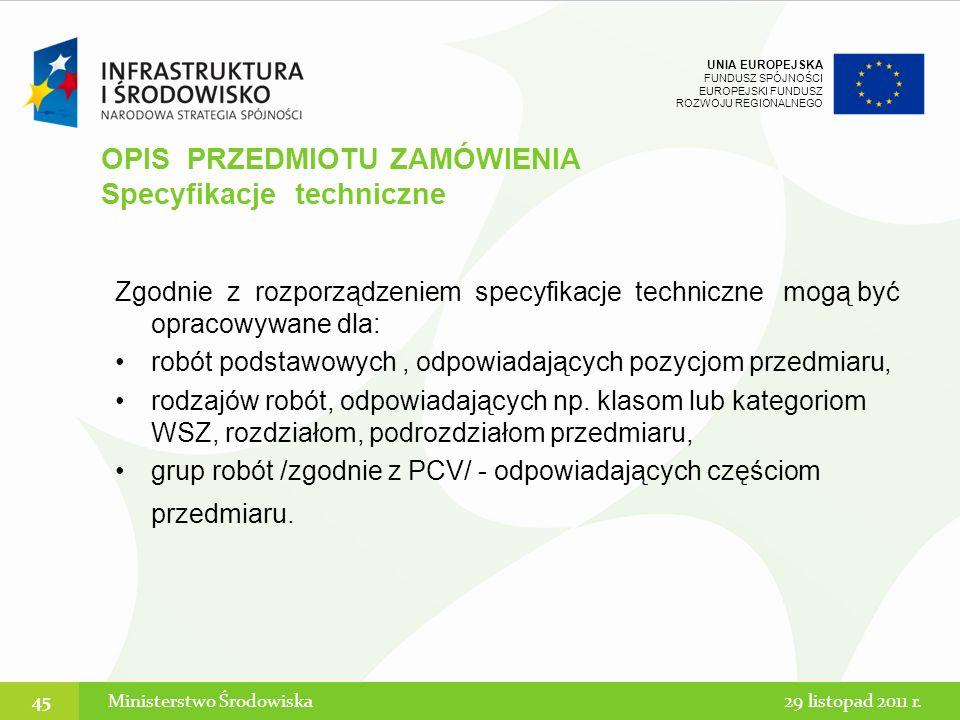 UNIA EUROPEJSKA FUNDUSZ SPÓJNOŚCI EUROPEJSKI FUNDUSZ ROZWOJU REGIONALNEGO Zgodnie z rozporządzeniem specyfikacje techniczne mogą być opracowywane dla: