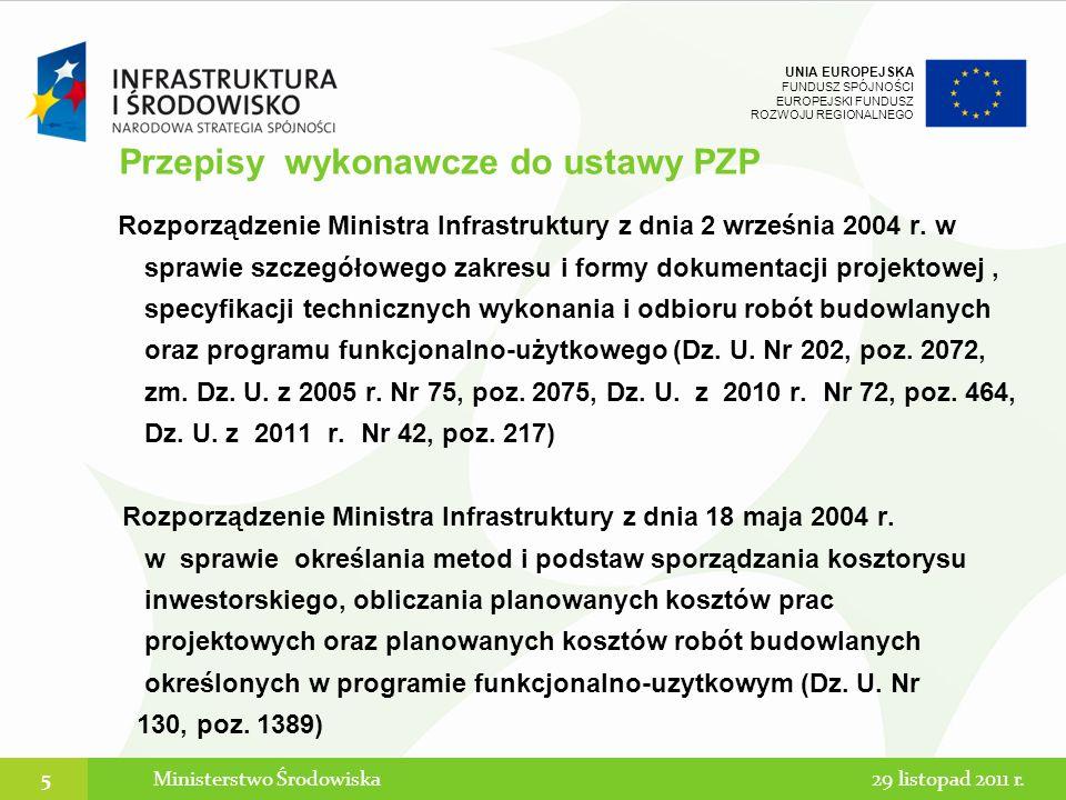 UNIA EUROPEJSKA FUNDUSZ SPÓJNOŚCI EUROPEJSKI FUNDUSZ ROZWOJU REGIONALNEGO OPIS PRZEDMIOTU ZAMÓWIENIA Ministerstwo Środowiska2629 listopad 2011 r.
