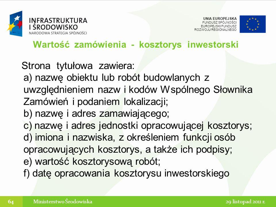 UNIA EUROPEJSKA FUNDUSZ SPÓJNOŚCI EUROPEJSKI FUNDUSZ ROZWOJU REGIONALNEGO Strona tytułowa zawiera: a) nazwę obiektu lub robót budowlanych z uwzględnie