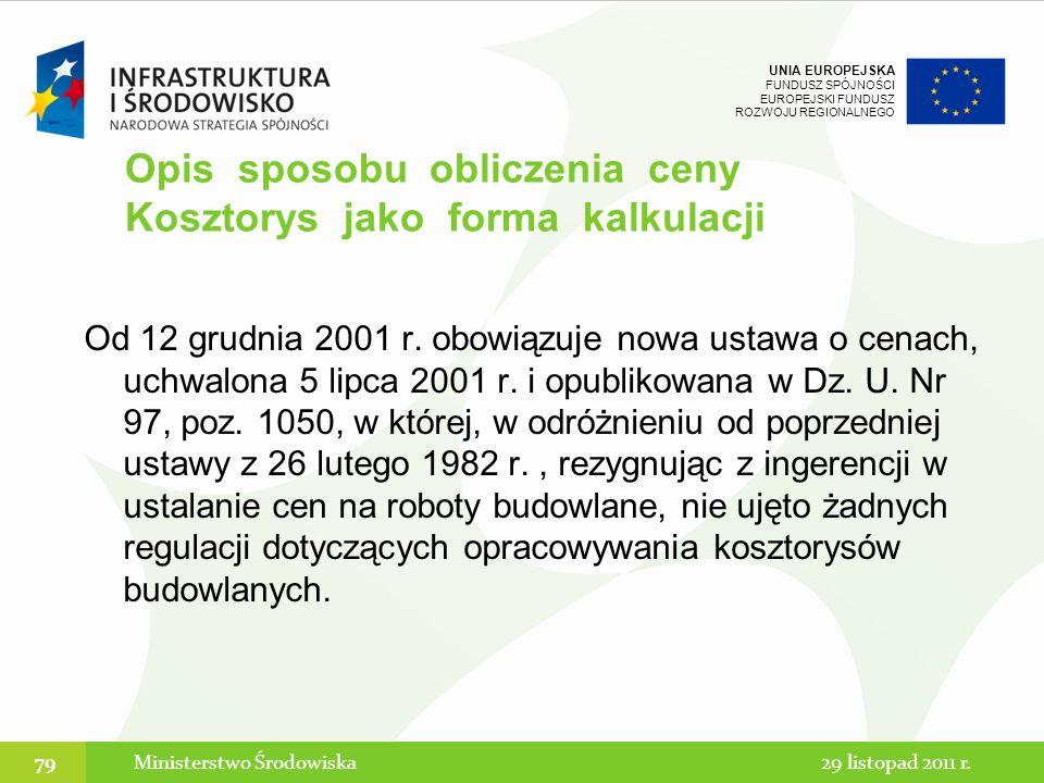 UNIA EUROPEJSKA FUNDUSZ SPÓJNOŚCI EUROPEJSKI FUNDUSZ ROZWOJU REGIONALNEGO Od 12 grudnia 2001 r. obowiązuje nowa ustawa o cenach, uchwalona 5 lipca 200