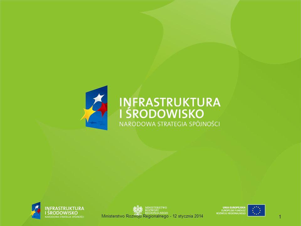 12 stycznia 2014Ministerstwo Rozwoju Regionalnego - 1