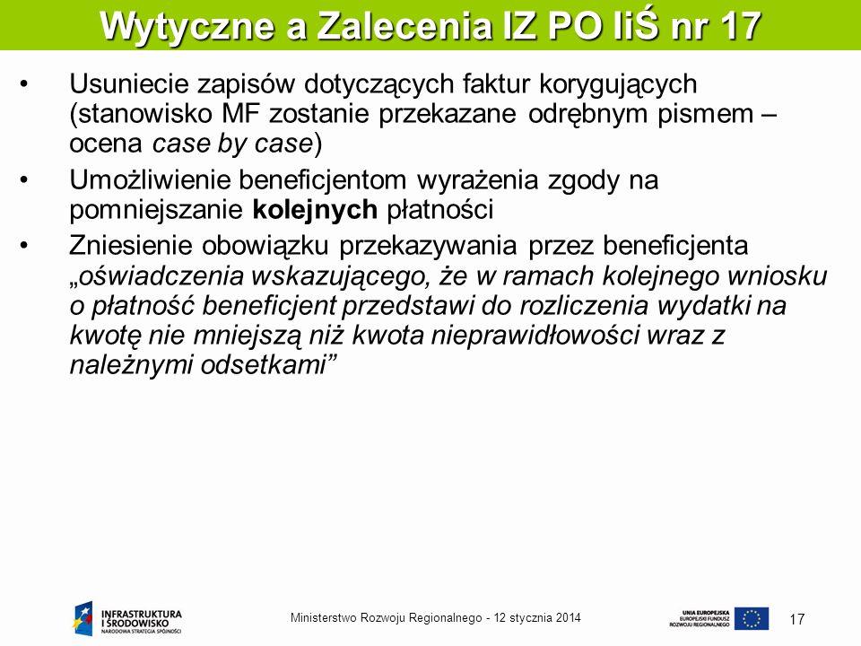 12 stycznia 2014Ministerstwo Rozwoju Regionalnego - 17 Usuniecie zapisów dotyczących faktur korygujących (stanowisko MF zostanie przekazane odrębnym p