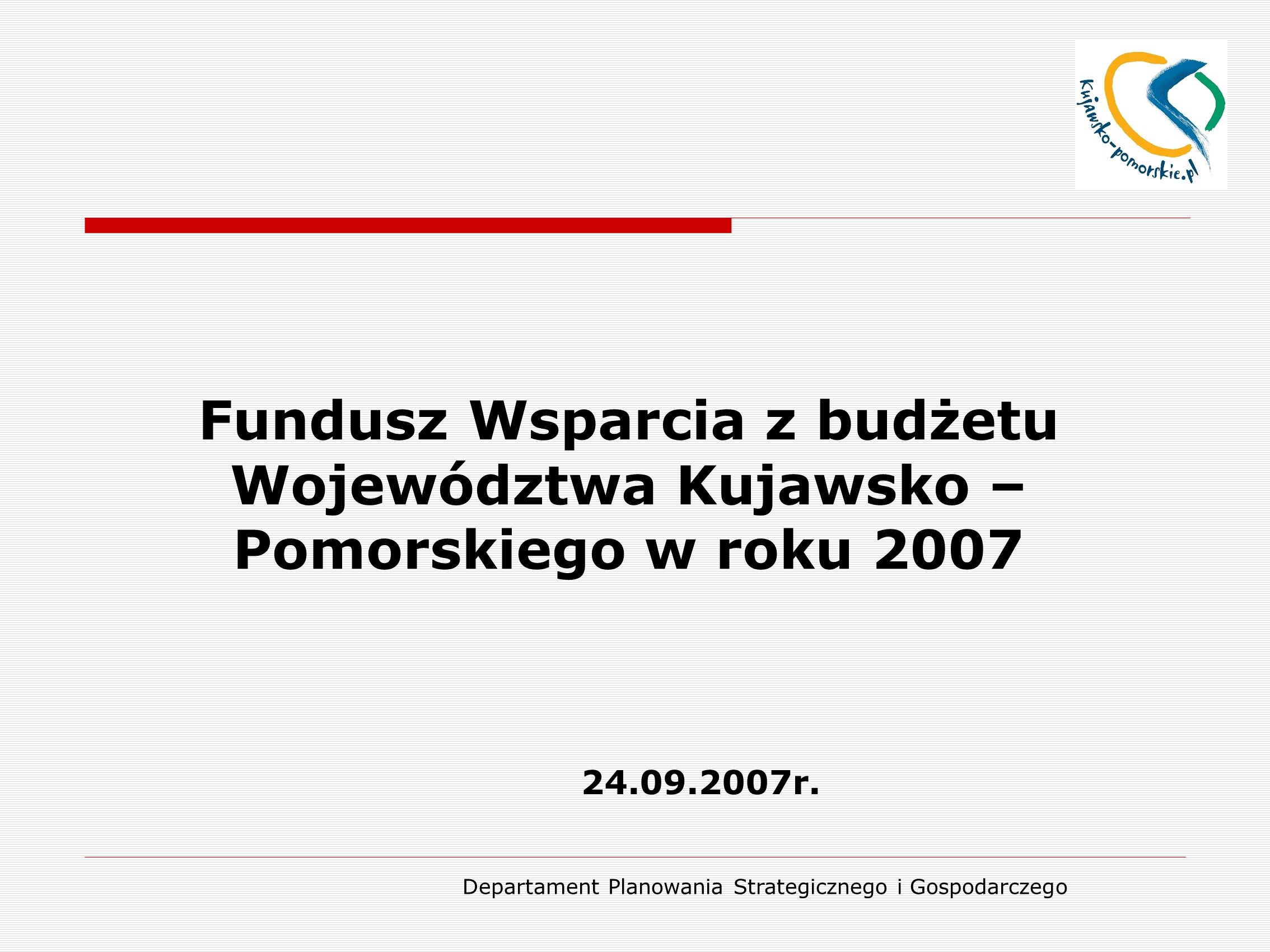 Departament Planowania Strategicznego i Gospodarczego Fundusz Wsparcia Województwa (dalej Fundusz) jest nowym instrumentem Samorządu Województwa, tworzonym dla zwiększenia skuteczności polityki spójności społeczno-ekonomicznej i przestrzennej w regionie.