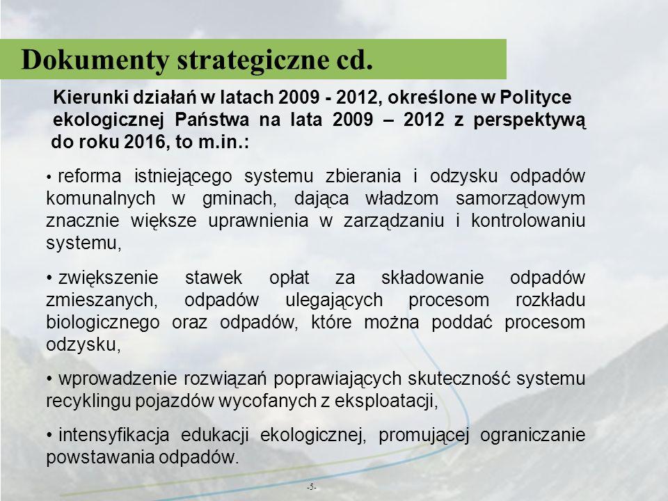 Dokumenty strategiczne cd. -5- Kierunki działań w latach 2009 - 2012, określone w Polityce ekologicznej Państwa na lata 2009 – 2012 z perspektywą do r