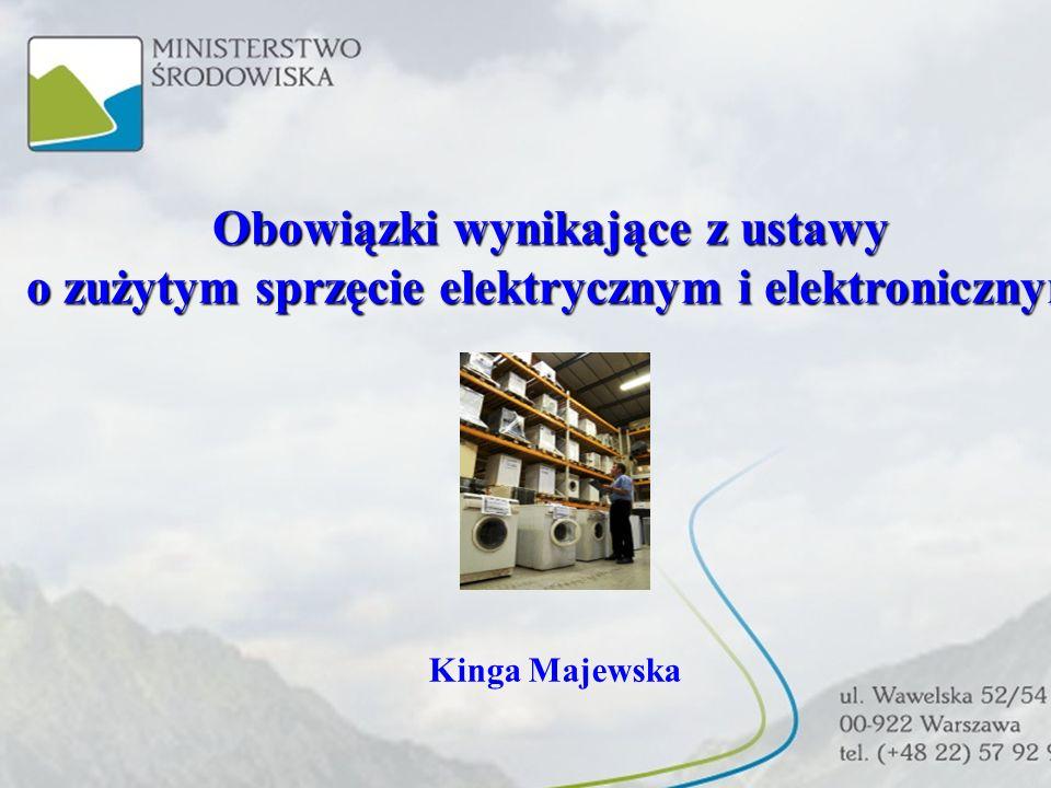 Ustawa o zużytym sprzęcie elektrycznym i elektronicznym Kinga Kulesza Dębe, 18 marca 2008 r. Obowiązki wynikające z ustawy o zużytym sprzęcie elektryc