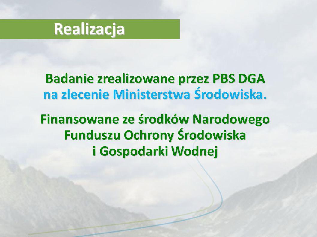 Realizacja Badanie zrealizowane przez PBS DGA na zlecenie Ministerstwa Środowiska.