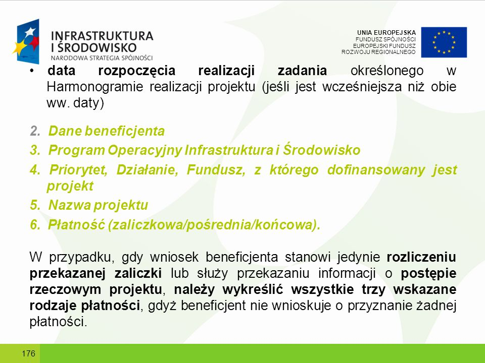 UNIA EUROPEJSKA FUNDUSZ SPÓJNOŚCI EUROPEJSKI FUNDUSZ ROZWOJU REGIONALNEGO data rozpoczęcia realizacji zadania określonego w Harmonogramie realizacji p