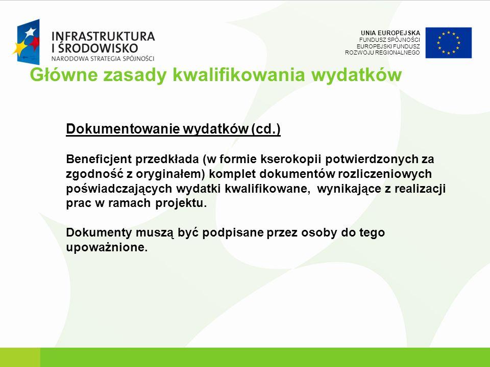 UNIA EUROPEJSKA FUNDUSZ SPÓJNOŚCI EUROPEJSKI FUNDUSZ ROZWOJU REGIONALNEGO Dokumentowanie wydatków (cd.) Beneficjent przedkłada (w formie kserokopii po