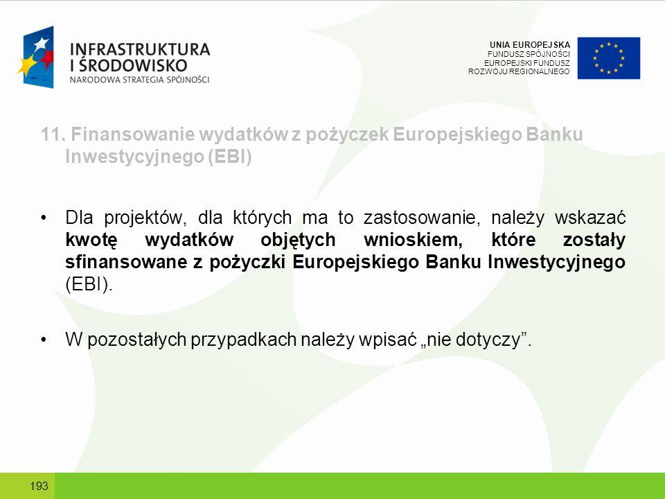 UNIA EUROPEJSKA FUNDUSZ SPÓJNOŚCI EUROPEJSKI FUNDUSZ ROZWOJU REGIONALNEGO 11. Finansowanie wydatków z pożyczek Europejskiego Banku Inwestycyjnego (EBI