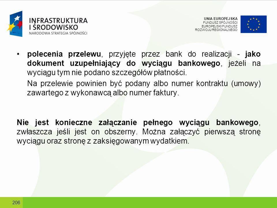 UNIA EUROPEJSKA FUNDUSZ SPÓJNOŚCI EUROPEJSKI FUNDUSZ ROZWOJU REGIONALNEGO polecenia przelewu, przyjęte przez bank do realizacji - jako dokument uzupeł