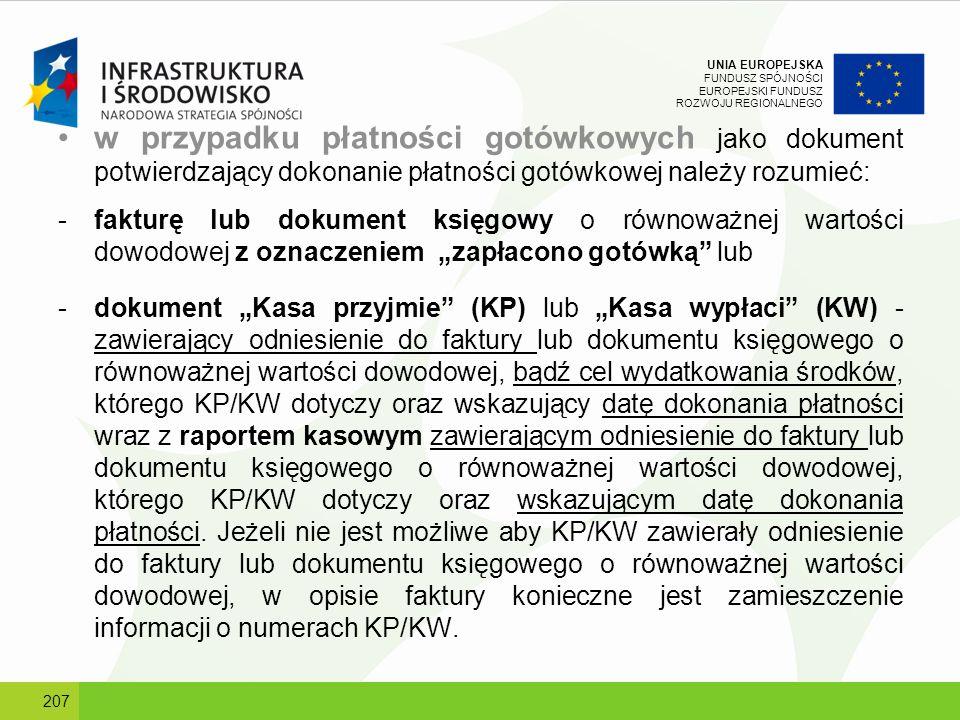 UNIA EUROPEJSKA FUNDUSZ SPÓJNOŚCI EUROPEJSKI FUNDUSZ ROZWOJU REGIONALNEGO w przypadku płatności gotówkowych jako dokument potwierdzający dokonanie pła