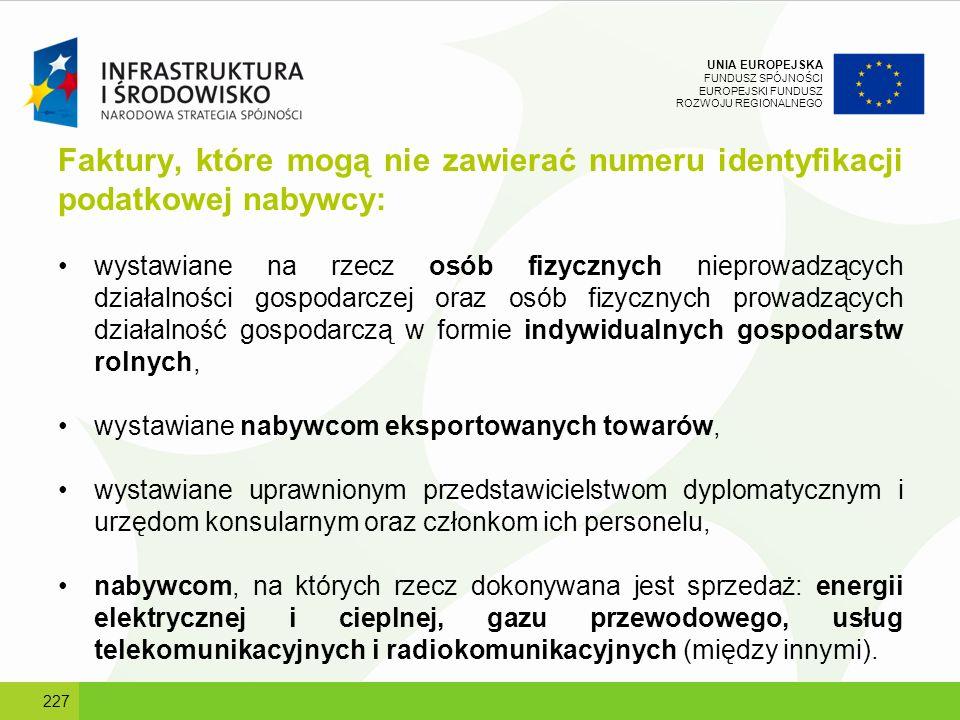 UNIA EUROPEJSKA FUNDUSZ SPÓJNOŚCI EUROPEJSKI FUNDUSZ ROZWOJU REGIONALNEGO Faktury, które mogą nie zawierać numeru identyfikacji podatkowej nabywcy: wy