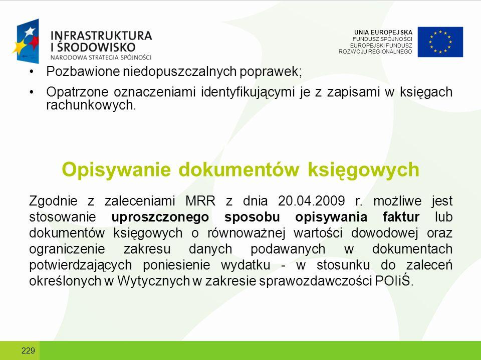 UNIA EUROPEJSKA FUNDUSZ SPÓJNOŚCI EUROPEJSKI FUNDUSZ ROZWOJU REGIONALNEGO Pozbawione niedopuszczalnych poprawek; Opatrzone oznaczeniami identyfikujący