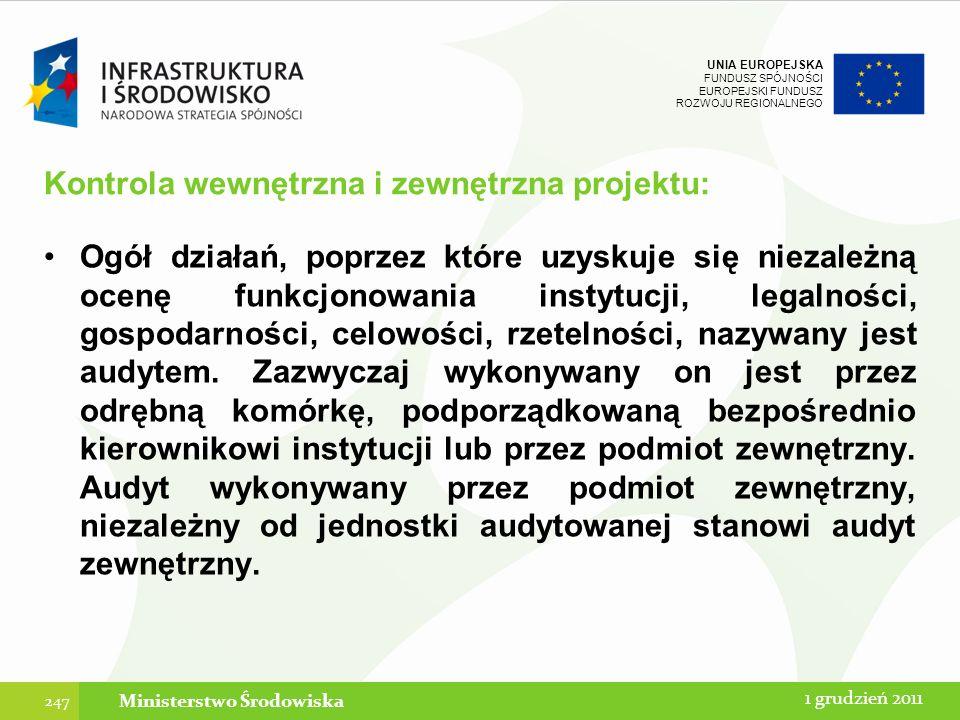 UNIA EUROPEJSKA FUNDUSZ SPÓJNOŚCI EUROPEJSKI FUNDUSZ ROZWOJU REGIONALNEGO Kontrola wewnętrzna i zewnętrzna projektu: Ogół działań, poprzez które uzysk