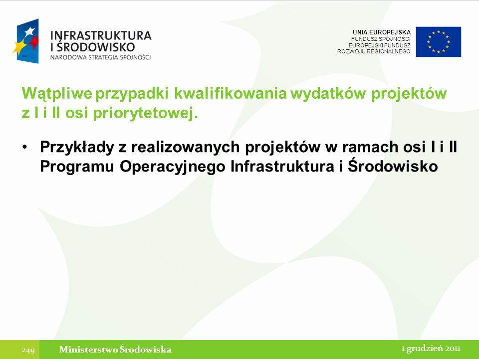 UNIA EUROPEJSKA FUNDUSZ SPÓJNOŚCI EUROPEJSKI FUNDUSZ ROZWOJU REGIONALNEGO Wątpliwe przypadki kwalifikowania wydatków projektów z I i II osi prioryteto