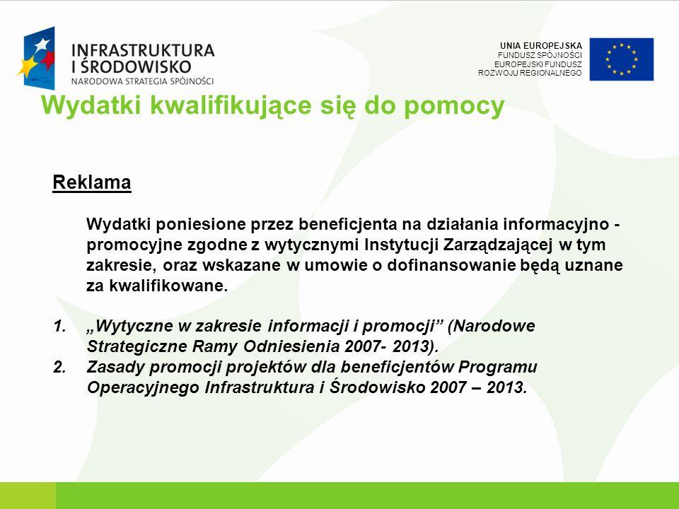 UNIA EUROPEJSKA FUNDUSZ SPÓJNOŚCI EUROPEJSKI FUNDUSZ ROZWOJU REGIONALNEGO Reklama Wydatki poniesione przez beneficjenta na działania informacyjno - pr