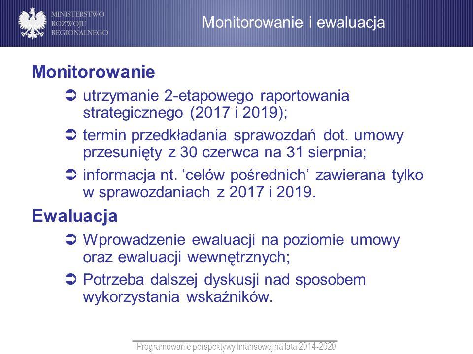 Programowanie perspektywy finansowej na lata 2014-2020 Monitorowanie utrzymanie 2-etapowego raportowania strategicznego (2017 i 2019); termin przedkła