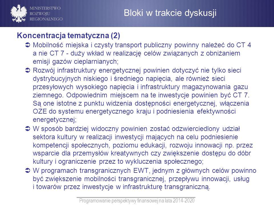 Programowanie perspektywy finansowej na lata 2014-2020 Koncentracja tematyczna (2) Mobilność miejska i czysty transport publiczny powinny należeć do C