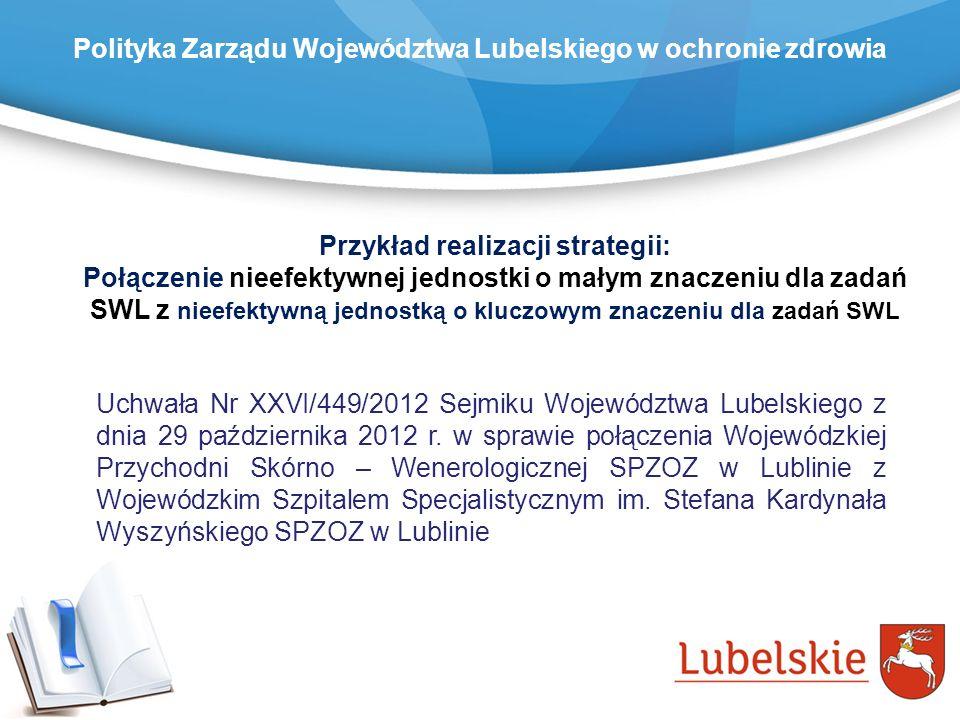 Polityka Zarządu Województwa Lubelskiego w ochronie zdrowia Uchwała Nr XXVI/449/2012 Sejmiku Województwa Lubelskiego z dnia 29 października 2012 r. w
