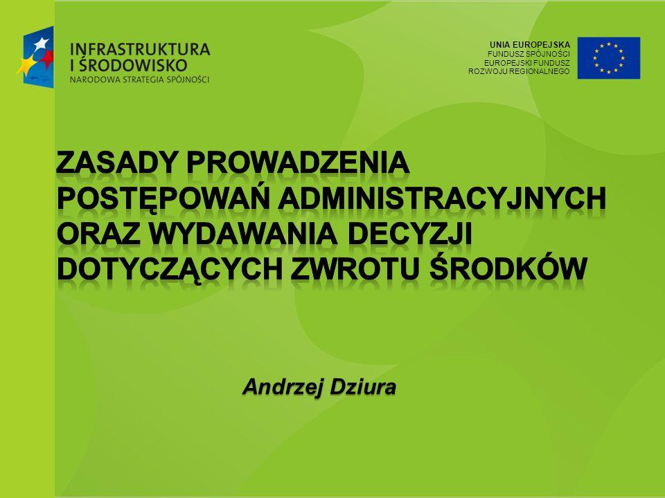 UNIA EUROPEJSKA FUNDUSZ SPÓJNOŚCI EUROPEJSKI FUNDUSZ ROZWOJU REGIONALNEGO Andrzej Dziura