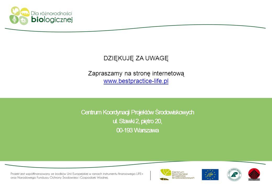 DZIĘKUJĘ ZA UWAGĘ Zapraszamy na stronę internetową www.bestpractice-life.pl www.bestpractice-life.pl Centrum Koordynacji Projektów Środowiskowych ul.