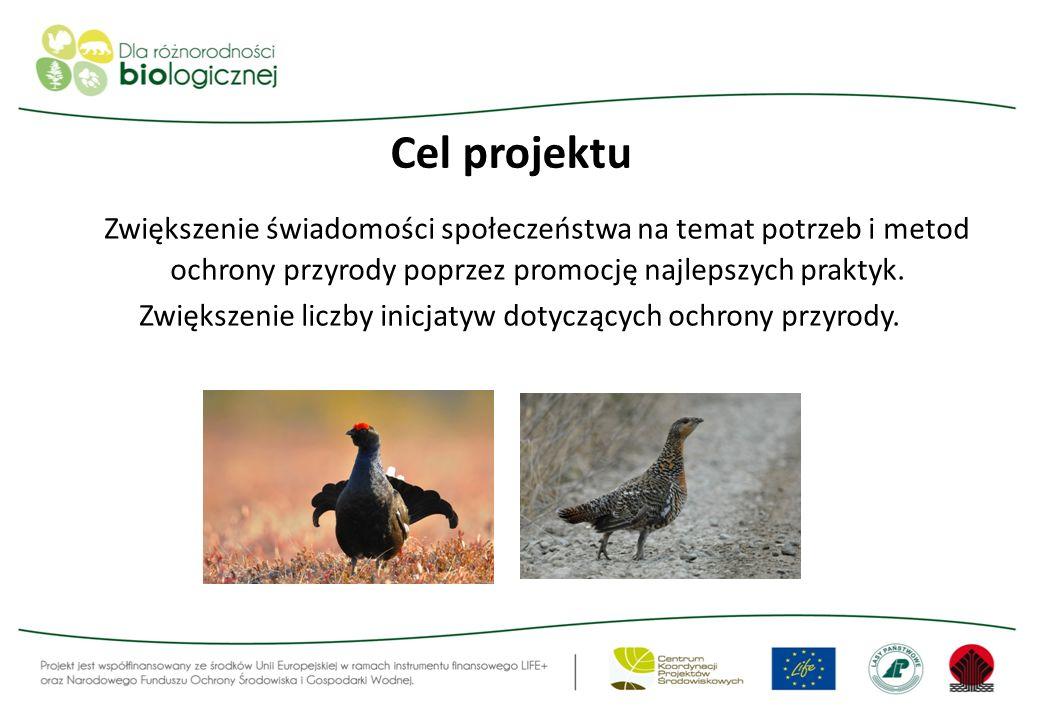 Cel projektu Zwiększenie świadomości społeczeństwa na temat potrzeb i metod ochrony przyrody poprzez promocję najlepszych praktyk. Zwiększenie liczby