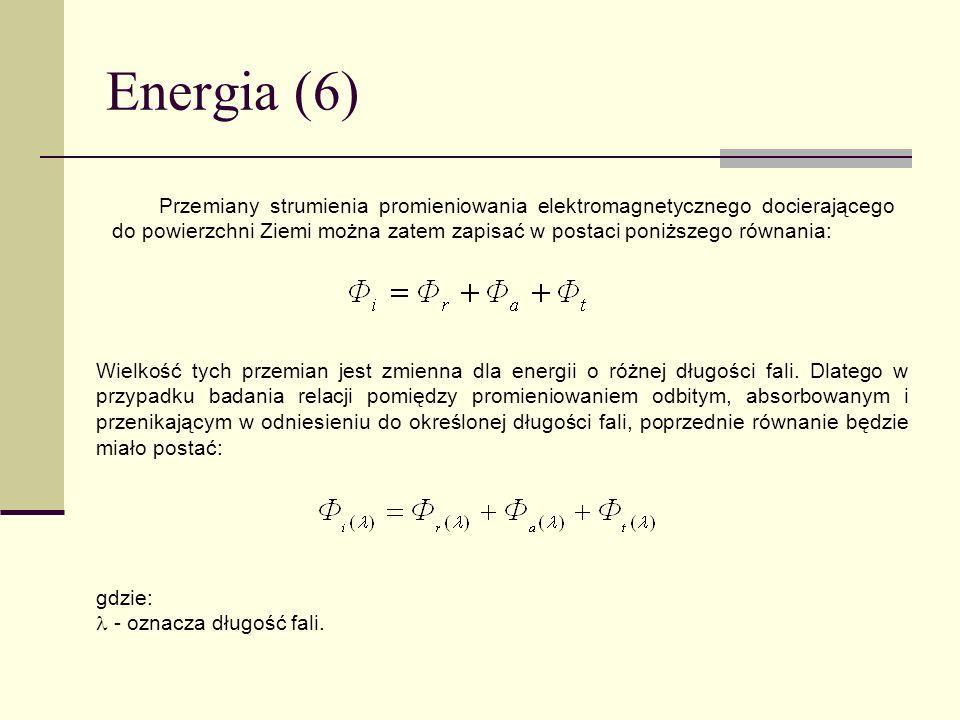 Energia (6) gdzie: - oznacza długość fali. Przemiany strumienia promieniowania elektromagnetycznego docierającego do powierzchni Ziemi można zatem zap