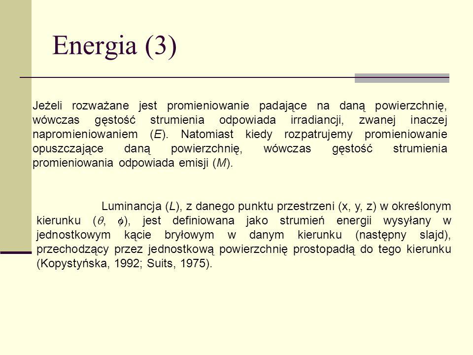 Energia (3) Jeżeli rozważane jest promieniowanie padające na daną powierzchnię, wówczas gęstość strumienia odpowiada irradiancji, zwanej inaczej napro