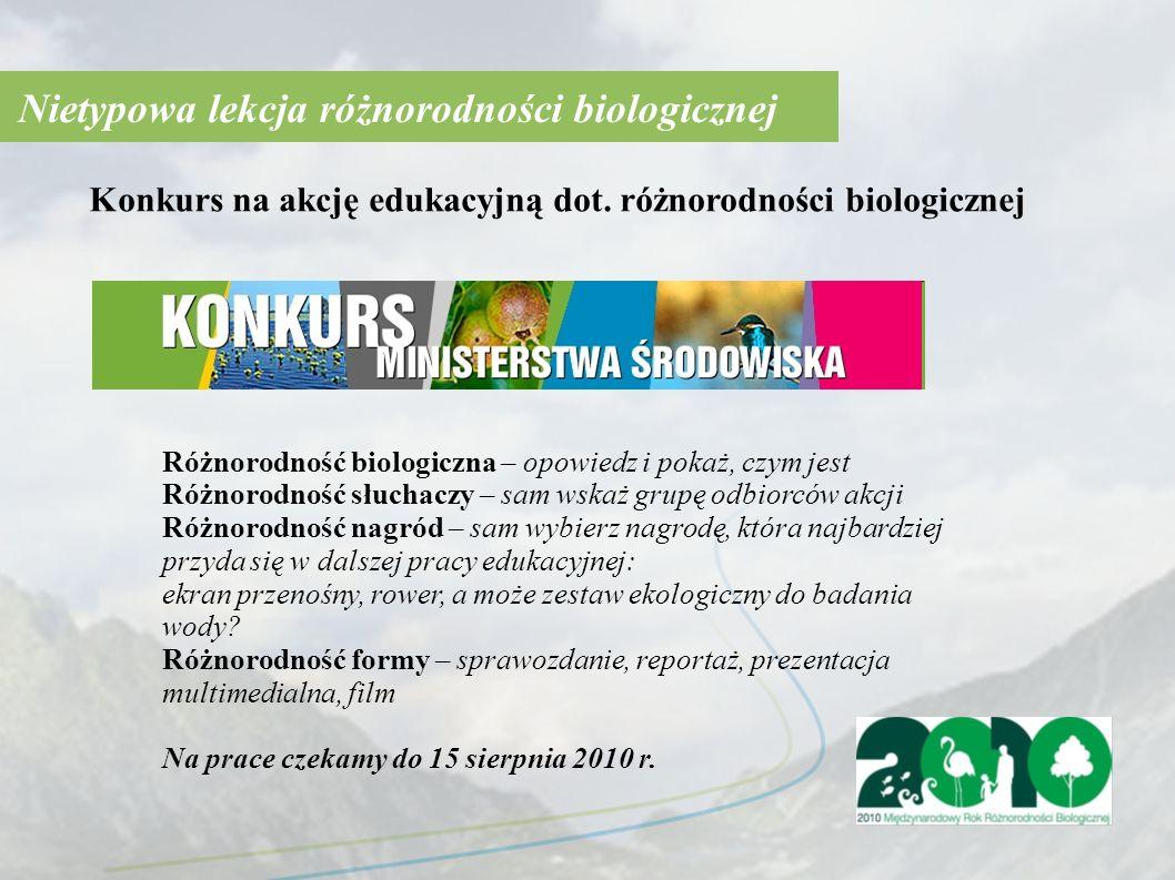 Nietypowa lekcja różnorodności biologicznej Konkurs na akcję edukacyjną dot.