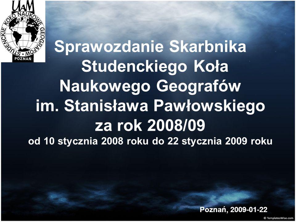 Sprawozdanie Skarbnika Studenckiego Koła Naukowego Geografów im.