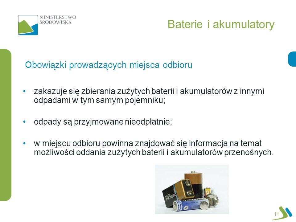 Baterie i akumulatory zakazuje się zbierania zużytych baterii i akumulatorów z innymi odpadami w tym samym pojemniku; odpady są przyjmowane nieodpłatn