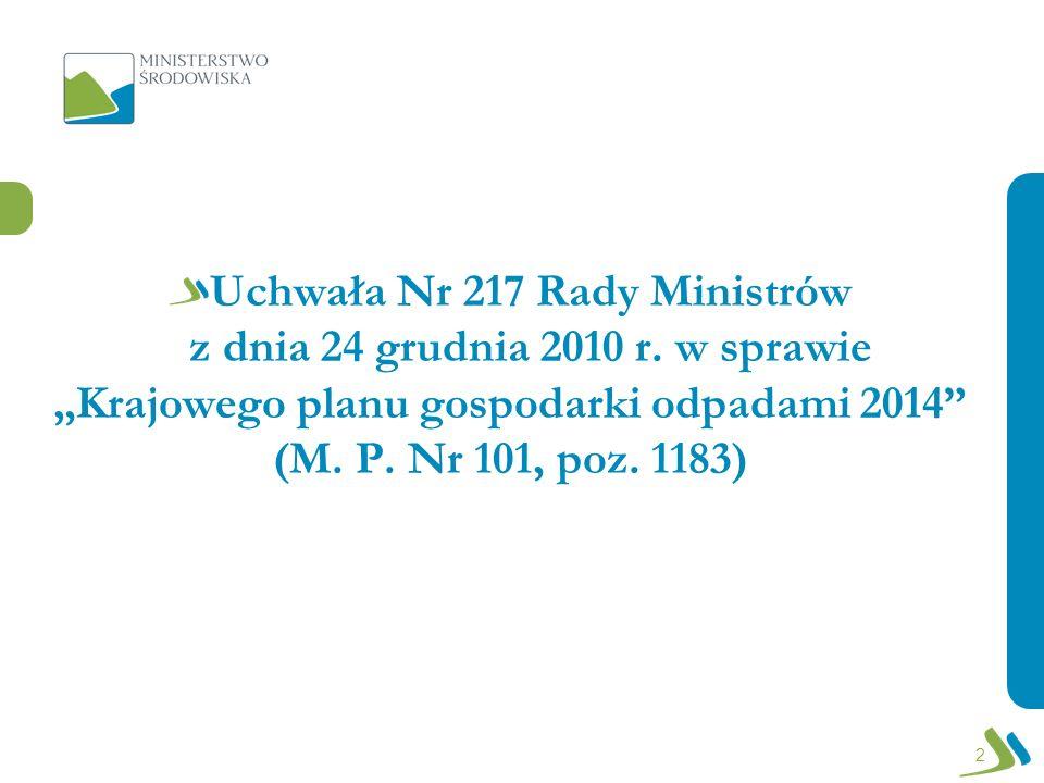 Uchwała Nr 217 Rady Ministrów z dnia 24 grudnia 2010 r. w sprawie Krajowego planu gospodarki odpadami 2014 (M. P. Nr 101, poz. 1183) 2
