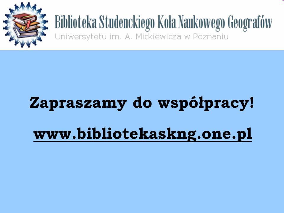 Zapraszamy do współpracy! www.bibliotekaskng.one.pl