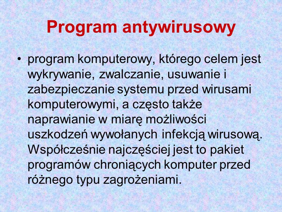 Program antywirusowy program komputerowy, którego celem jest wykrywanie, zwalczanie, usuwanie i zabezpieczanie systemu przed wirusami komputerowymi, a często także naprawianie w miarę możliwości uszkodzeń wywołanych infekcją wirusową.