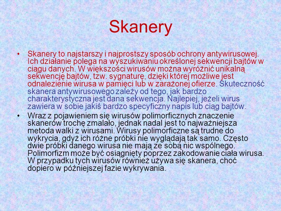 Skanery Skanery to najstarszy i najprostszy sposób ochrony antywirusowej.