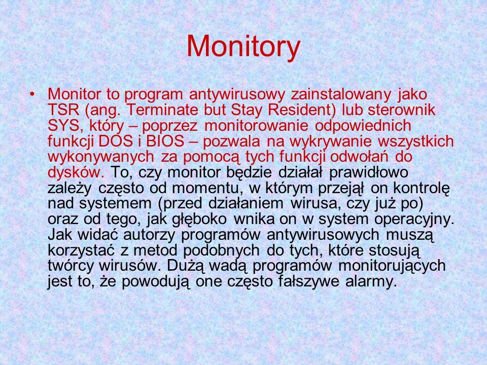 Monitory Monitor to program antywirusowy zainstalowany jako TSR (ang. Terminate but Stay Resident) lub sterownik SYS, który – poprzez monitorowanie od