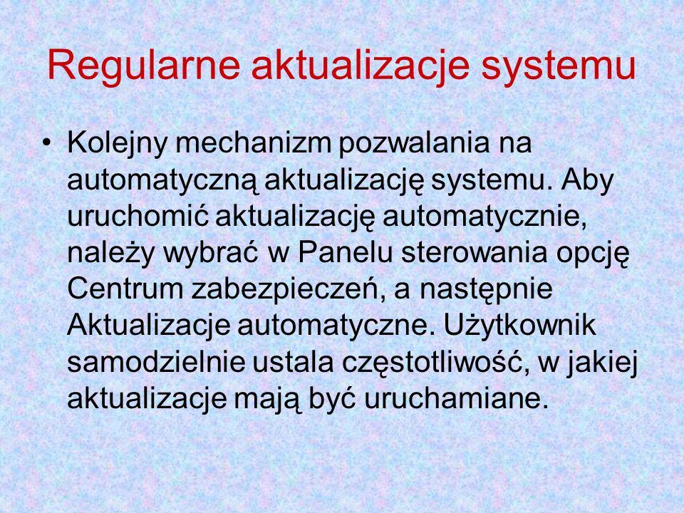 Regularne aktualizacje systemu Kolejny mechanizm pozwalania na automatyczną aktualizację systemu. Aby uruchomić aktualizację automatycznie, należy wyb