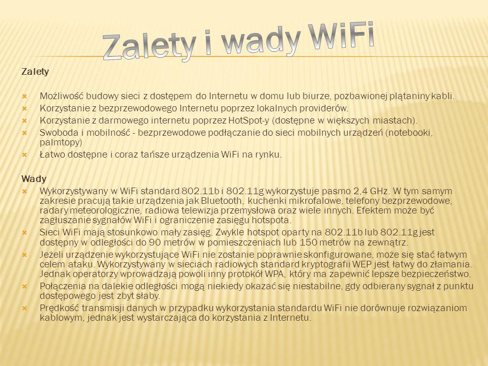 Zalety Możliwość budowy sieci z dostępem do Internetu w domu lub biurze, pozbawionej plątaniny kabli. Korzystanie z bezprzewodowego Internetu poprzez